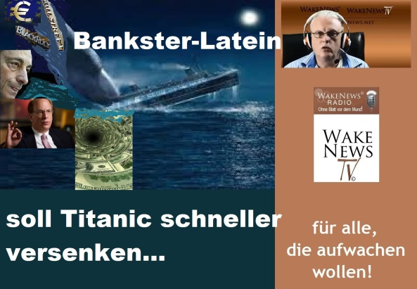 Bankster-Latein soll Titanic schneller versenken...