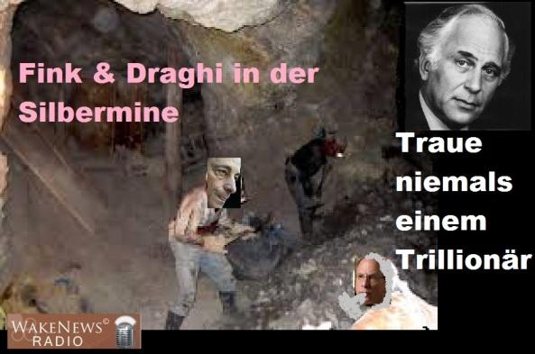Fink und Draghi in der Silbermine