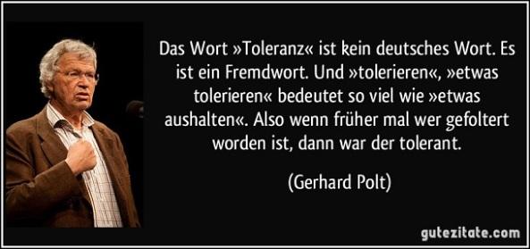zitat-das-wort-toleranz-ist-kein-deutsches-wort-es-ist-ein-fremdwort-und-tolerieren-etwas-gerhard-polt-102923