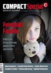 """""""Feindbild Familie"""" – COMPACT-Spezial Nr. 3. Hier bestellen: spezial.compact-online.de"""