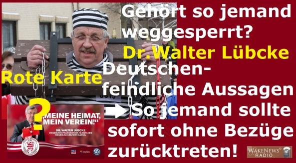 Gehört so jemand weggeseperrt - Deutschen-feindliche Aussagen des Dr. Walter Lübcke
